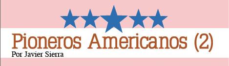 Pioneros Americanos II